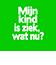 """<img width=""""31"""" height=""""36"""" src=""""https://www.debosstraat.be/wordpress/wp-content/uploads/2020/10/knop_kindziek-31x36.png"""" class=""""menu-image menu-image-title-after"""" alt="""""""" loading=""""lazy"""" /><span class=""""menu-image-title-after menu-image-title"""">Mijn kind is ziek, wat nu?</span>"""